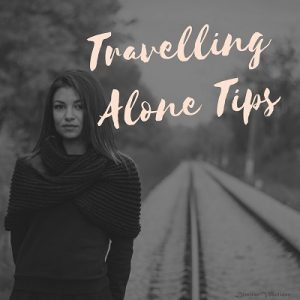 travelling alone tips, how to be safe