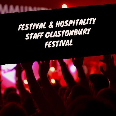 Festival & Hospitality Staff Glastonbury Festival